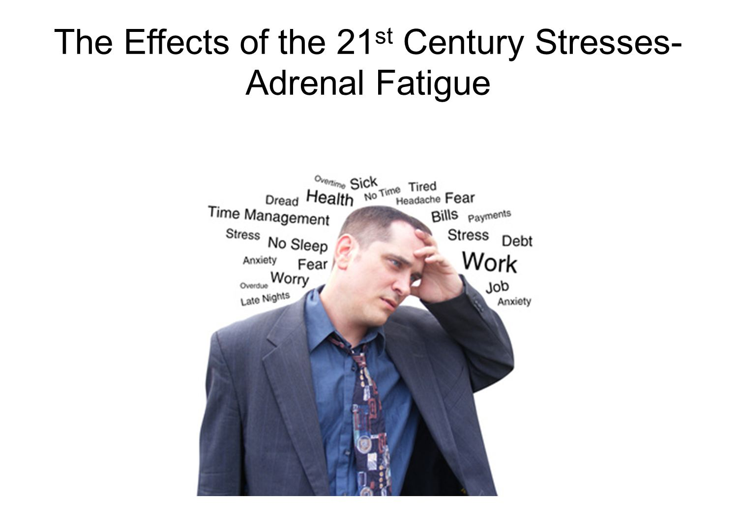 The Effects of the 21st Century Stresses